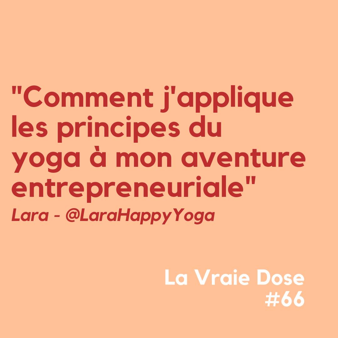 """La Vraie Dose 66 : """"Comment j'applique les principes du yoga à mon aventure entrepreneuriale ?"""""""