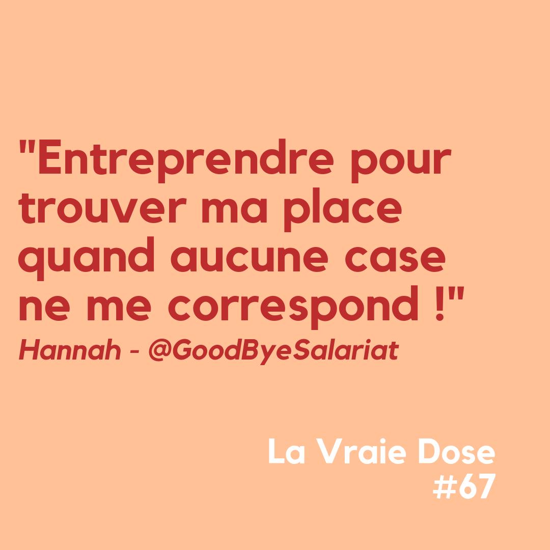 """La Vraie Dose 67 : """"Entreprendre pour trouver ma place quand aucune case ne me correspond"""""""