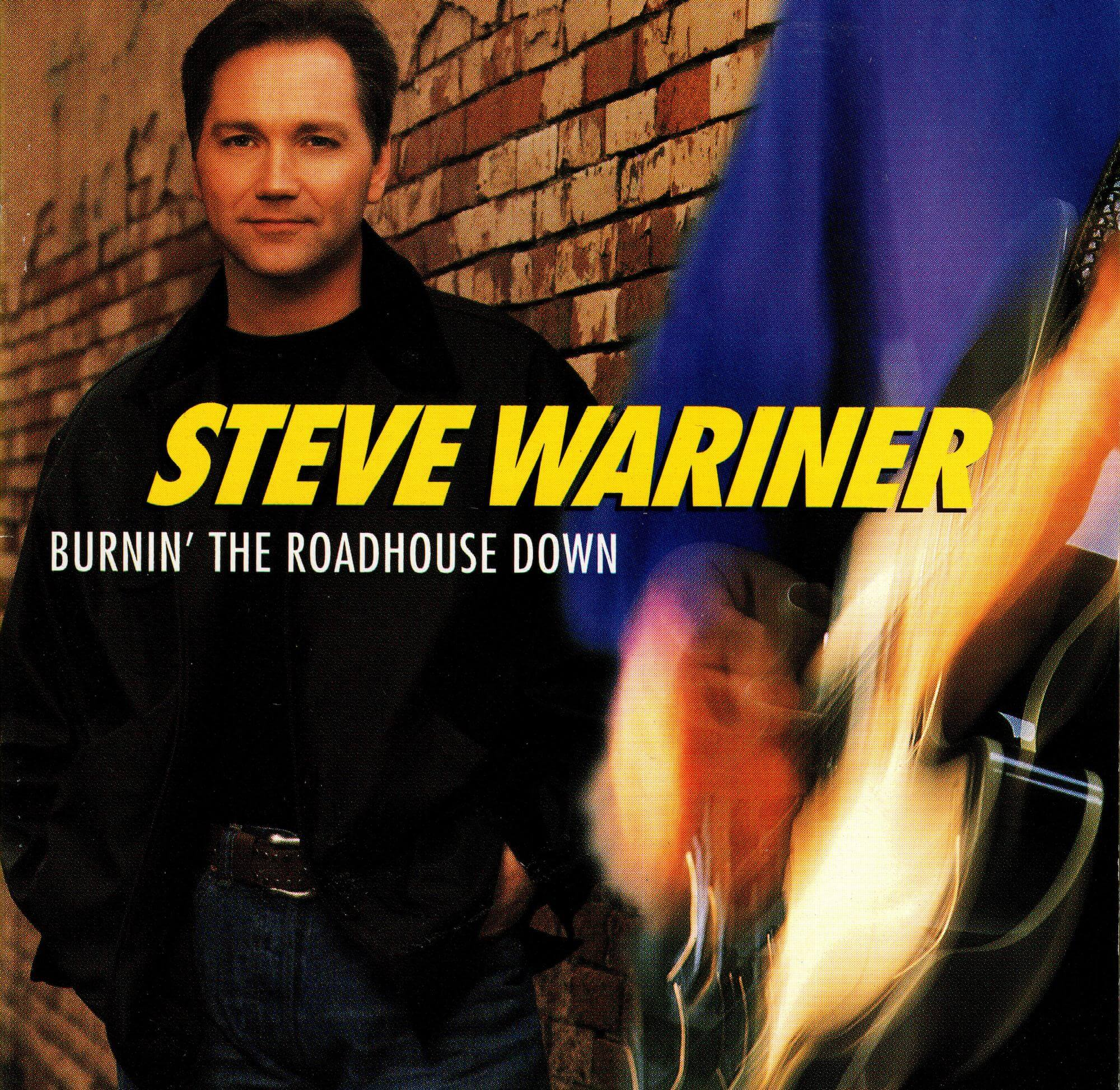 Burnin_ The Roadhouse Down - Steve Wariner .jpeg