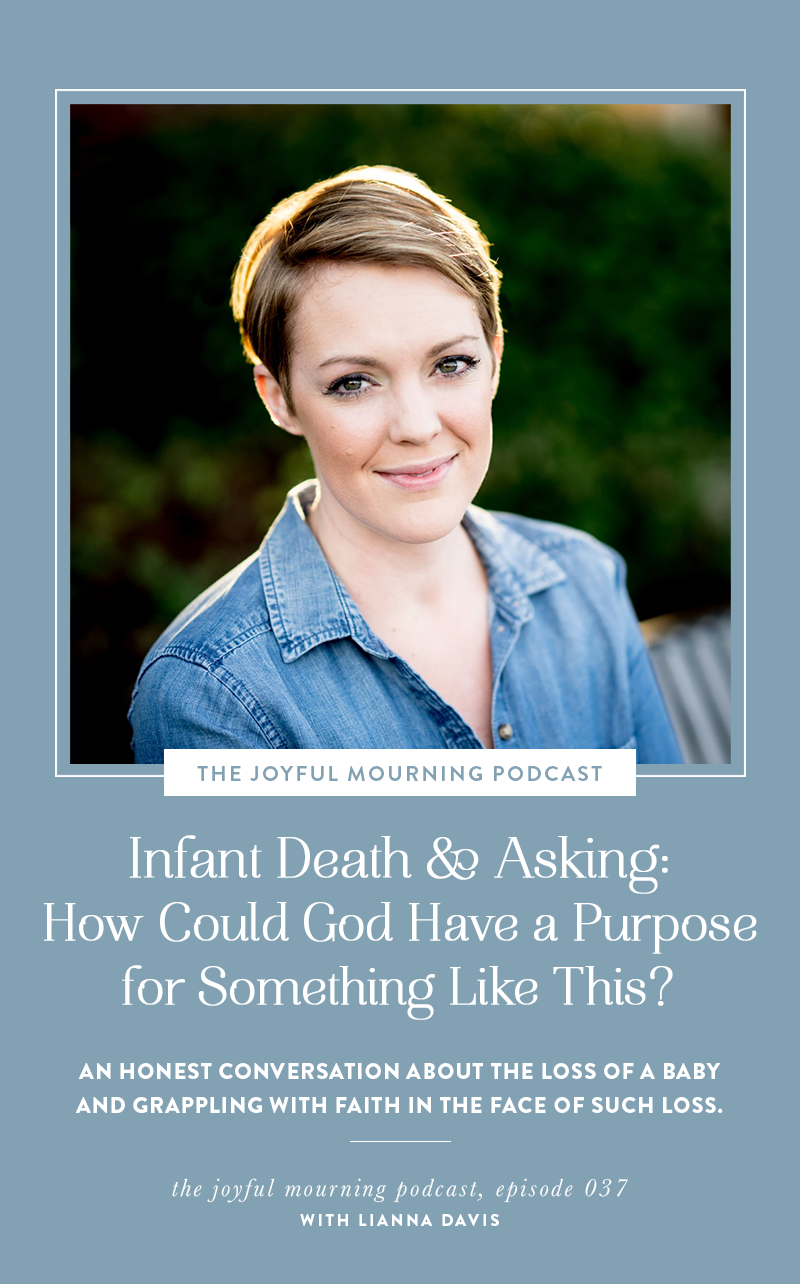 037-Infant-Death-Asking-Who-Is-God-Really-and-Do-I-Believe-Him-To-Still-Be-True-with-Lianna-Davis-1.png