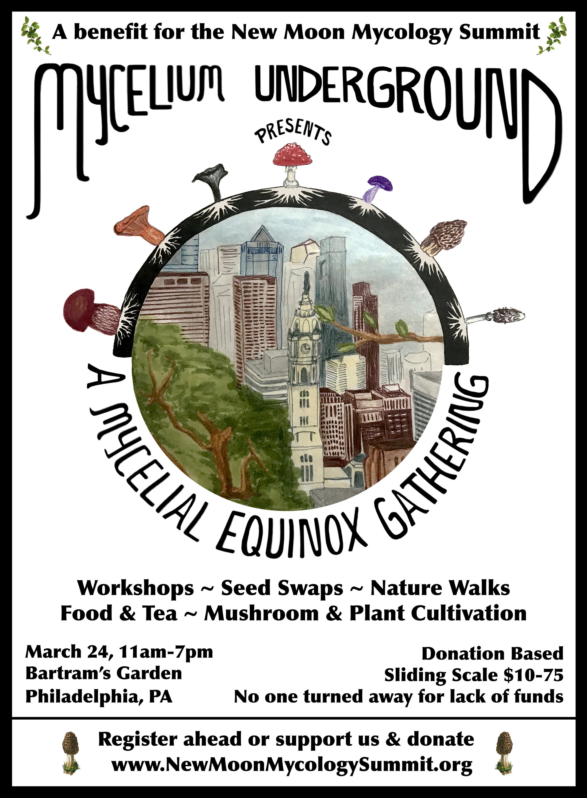 Join us in Philly! - March 24, 201911-7pmBartram's GardenSpend the day celebrating the recent Spring Equinox the way nature intended; amongst the plants, mushrooms, friends & family!Activities:Workshops, Cooking Demos, Guided Nature Walks, Wild Identification, Mushroom + Plant Cultivation, Silent Auction, Art making, Seed Swap, Plant + Mushroom Medicine + Kid Activities