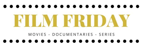 Movies, Documentaries, Series to Watch