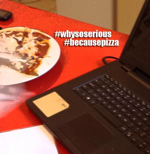 whysoserious becasuepizza.jpg