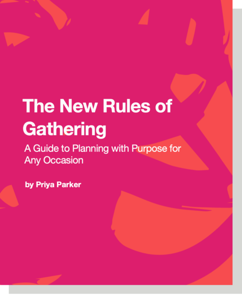 The New Rules of Gathering