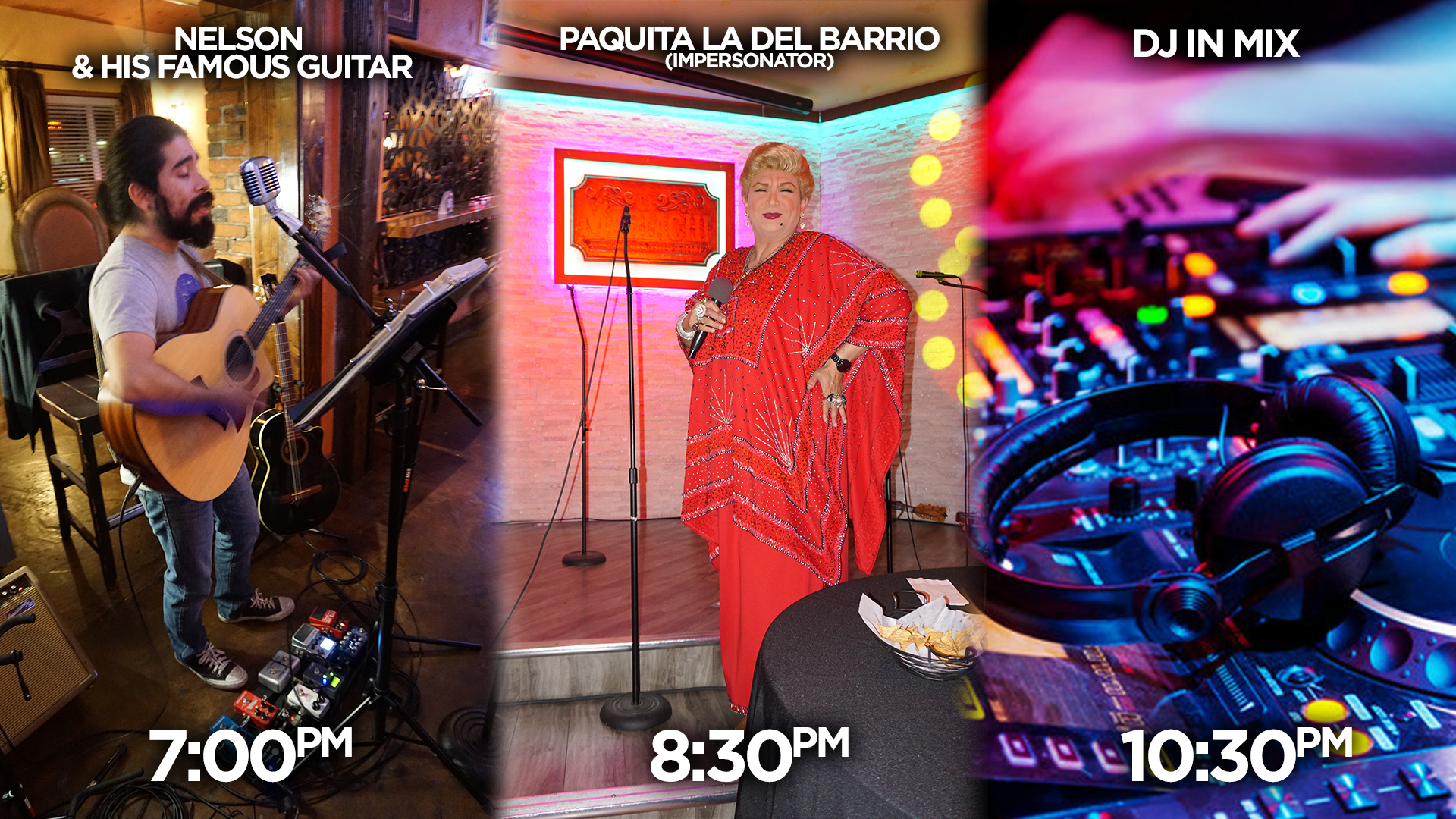 FRIDAY NIGHTS - Starting at 7pm with Nelson & his famous guitar, followed by Paquita la del Barrio show at 8:30pm, & finishing of the night DJ Tropical in the mix every Friday night.!