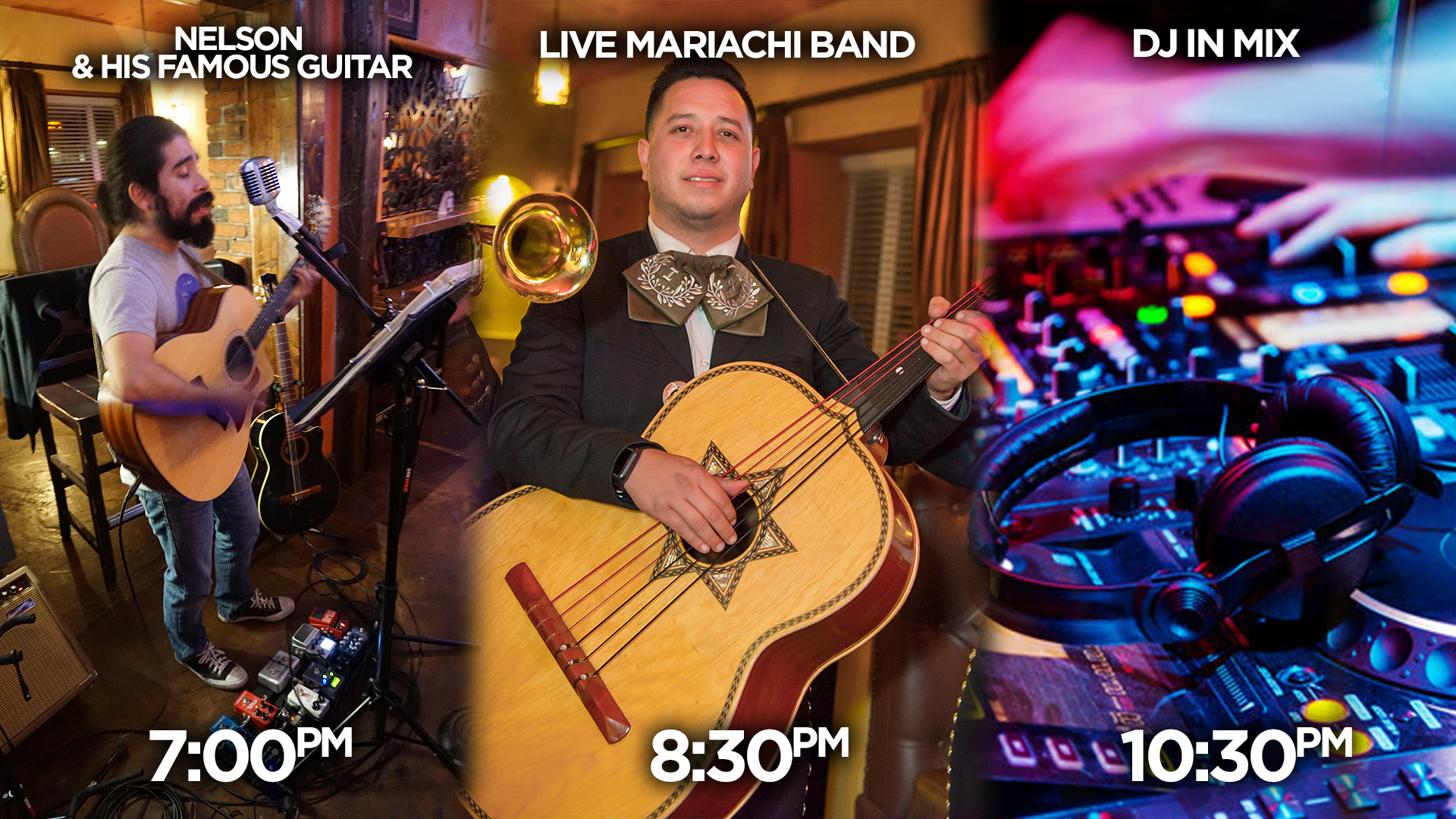 SATURDAY NIGHTS - Starting at 7pm with Nelson & his famous guitar, followed by Mariachi Imperial at 8:30pm, & finishing of the night DJ Tropical in the mix every Saturday night.!
