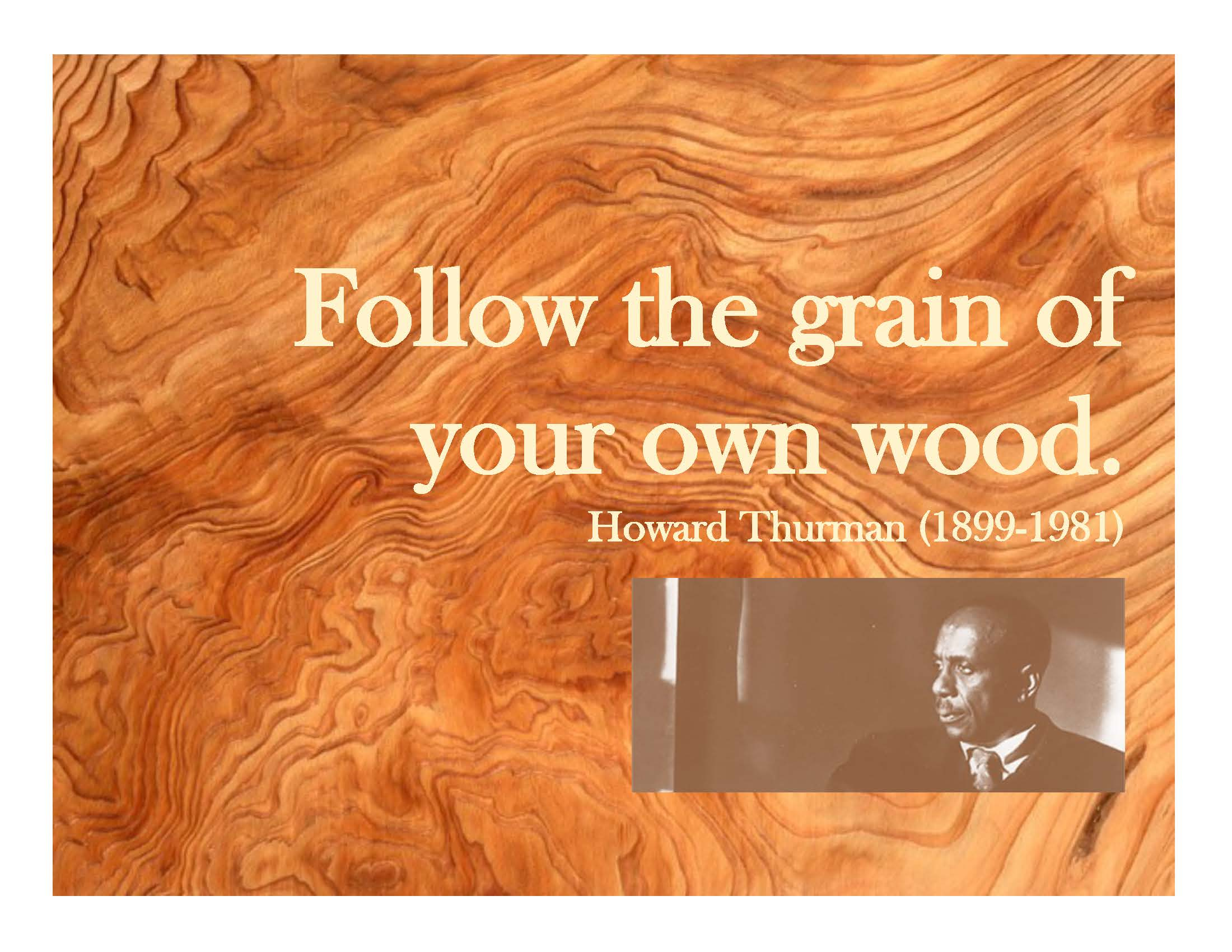 Follow the grain of your own wood.jpg