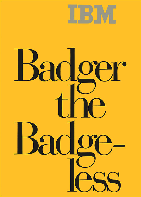 Badger the Badge-less, 1969-79