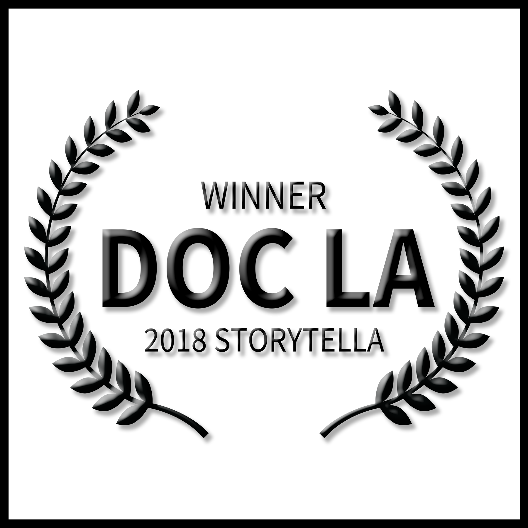 WINNER - Best Feature Narrative - DocLA StoryTelLA Film Festival in Los Angels