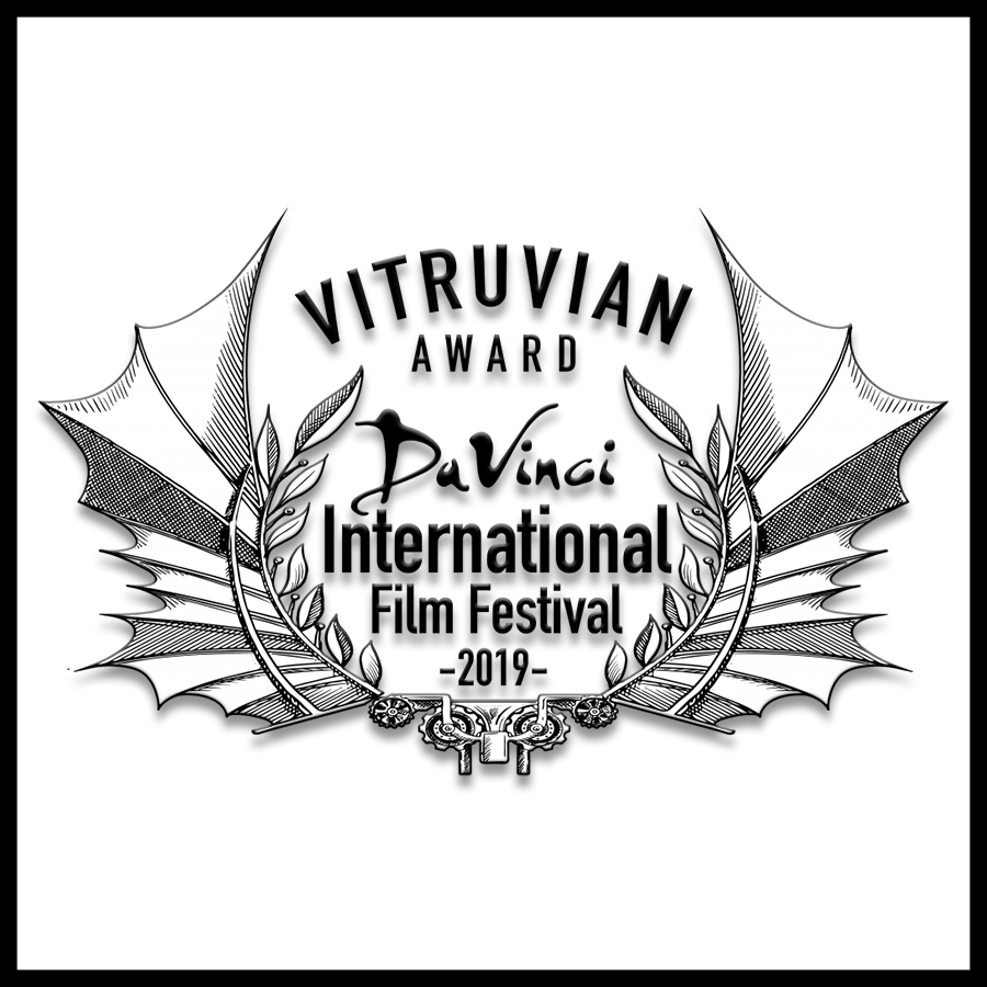 WINNER - Vitruvian Award for Best Feature Film - DaVinci International Film Festival in Santa Monica, CA
