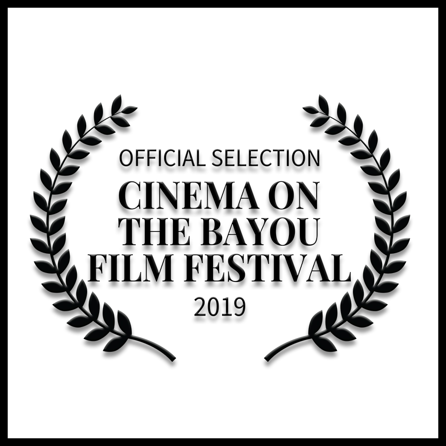 OFFICIAL SELECTION - Cinema on the Bayou Film Festival in Lafayette, LA