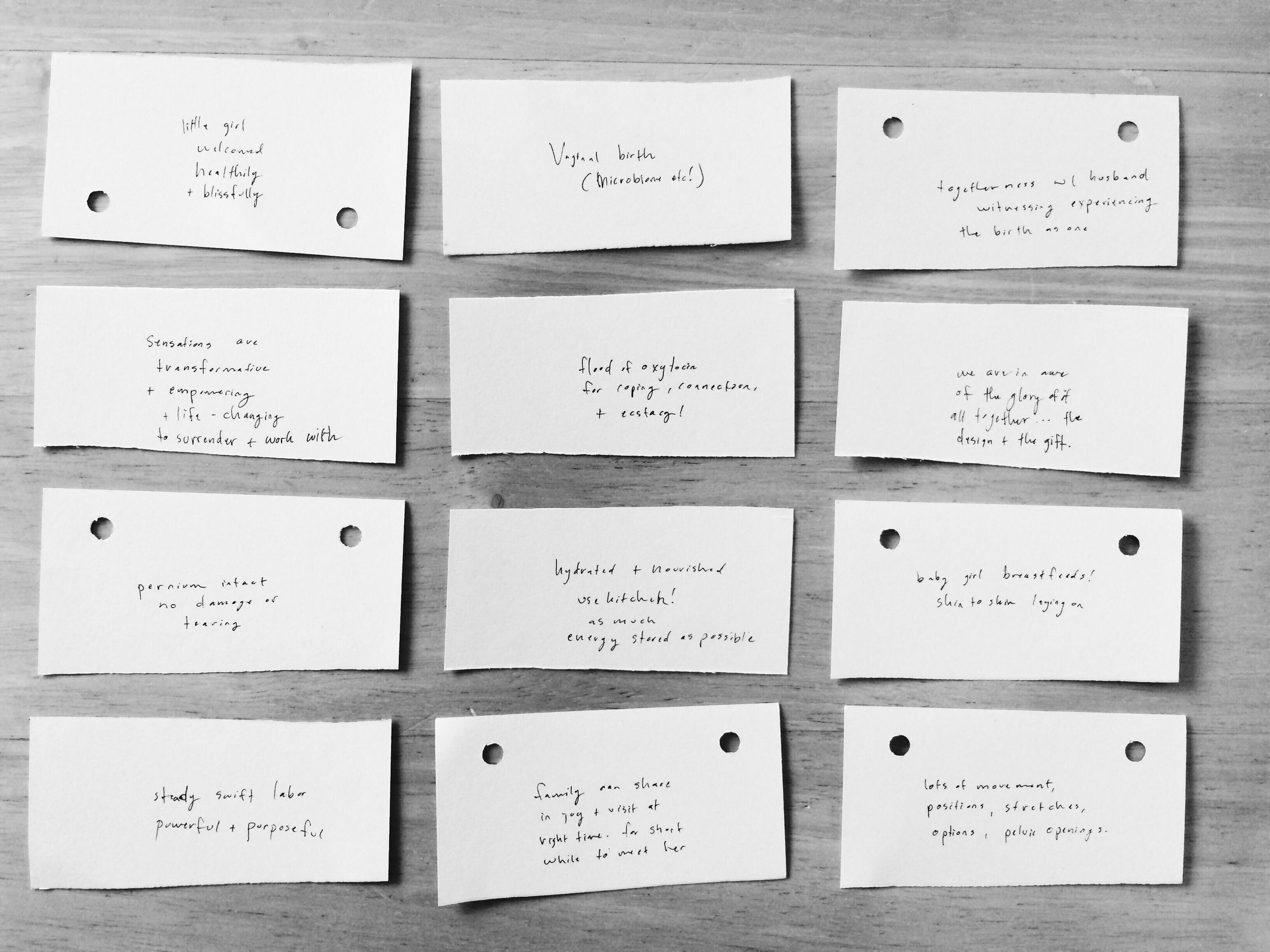 """In our prenatal group they had us take twelve scraps of paper and write down a """"birth intention"""" on each one. Then one by one we were instructed to set the least desired ones aside until each of us were left with just three top priorities. After the exercise we discussed how we would cope and find a way to thrive if this is what actually happened."""