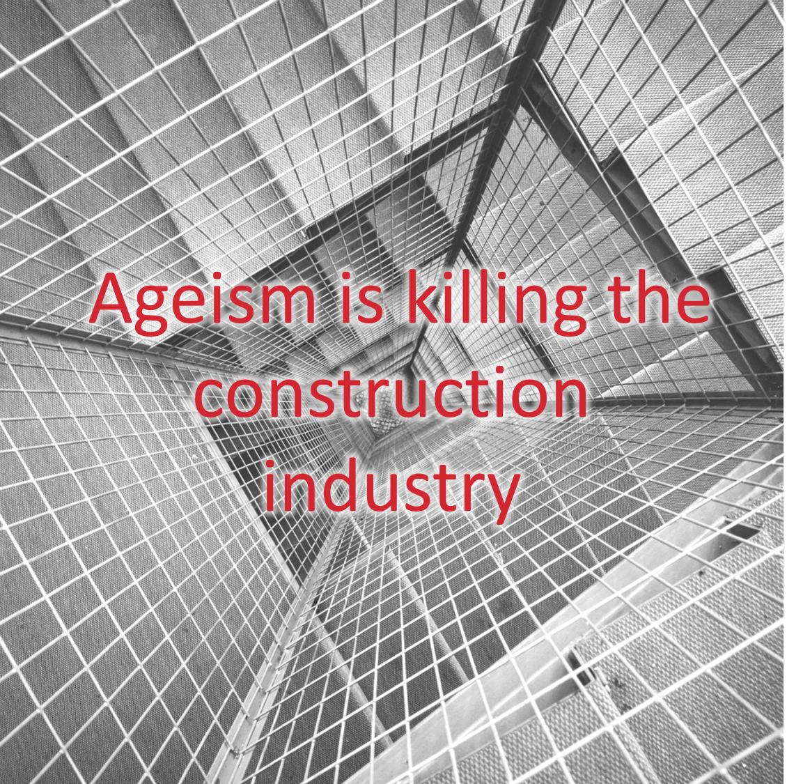 Ageism is killing construction.png
