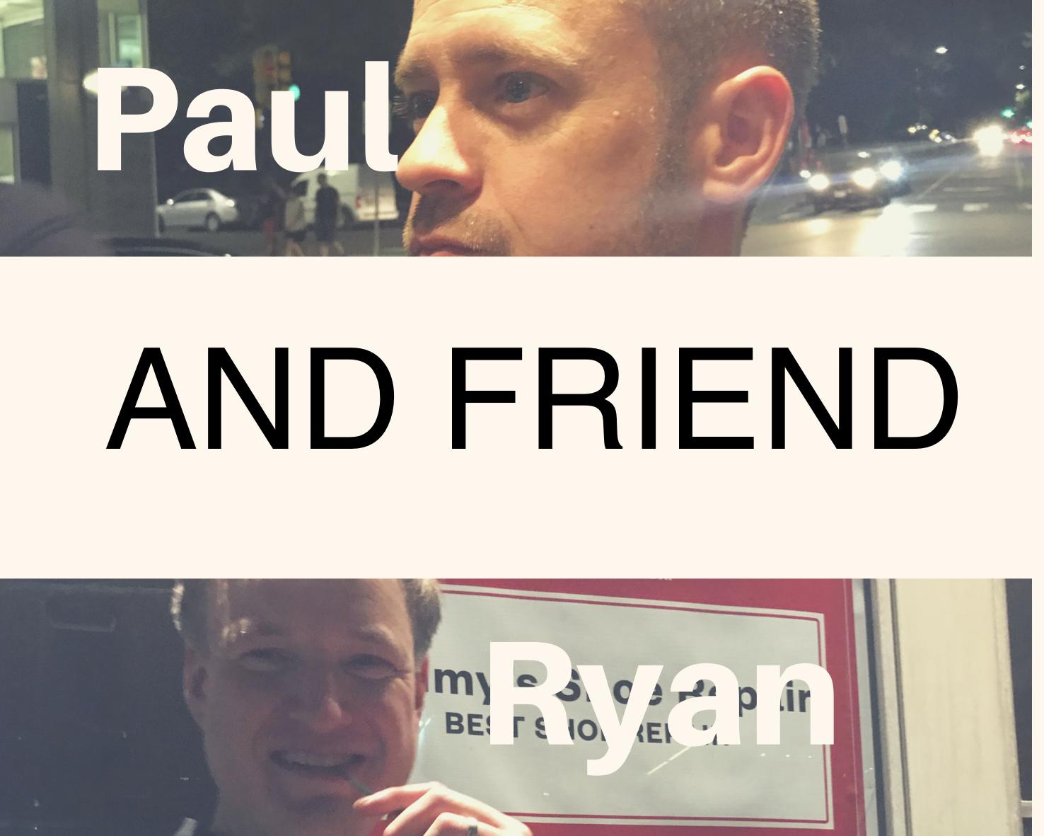 Paul, Ryan and Friend.jpg