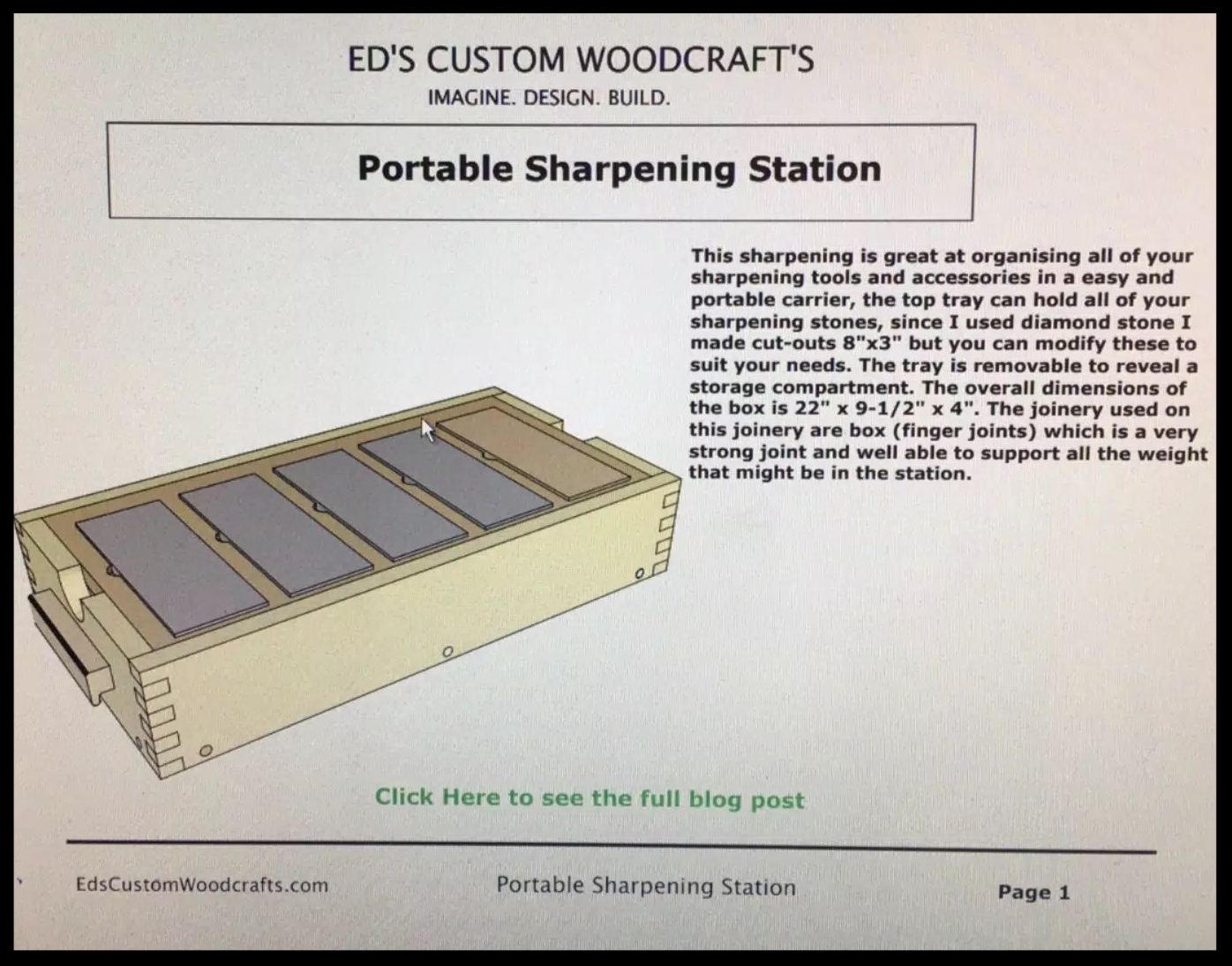 Here is my Sketchup design for the box. The top of the box is a removable tray that houses the sharpening stones and beneath the tray is a storage compartment for all the stones and accessories. I used finger joints to join the box frame together.