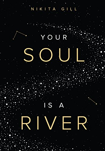 Your Soul is a River by Nikita Gill - If there was a way to describe a book using the words, velvet, molasses, silk-like or chocolatey, Nikita Gill's, Your Soul Is A River, would be it. Nikita allows her carefully curated poetry to melt off the pages in a romantic, and comforting way.