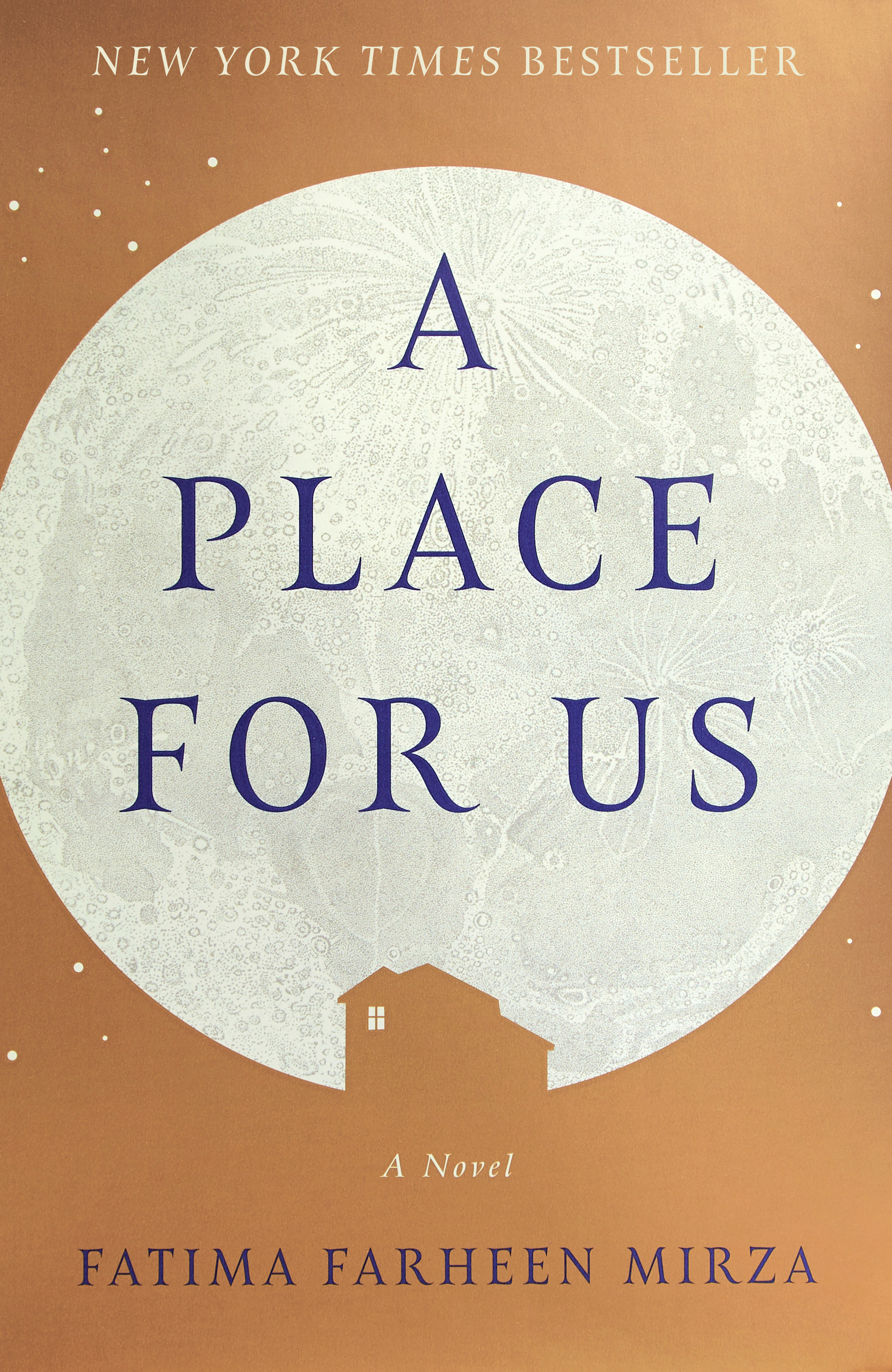 A Place for Us by Fatima Farheen Mirza - A Place For Us, by Fatima Farheen Mirza, is a heart-wrenching, diasporic read which takes you on a birdseye view of life inside a traditional Indian-American community. A story of pride, unrequited love and family ties is scripted by Fatima from voices of a mother and a child.