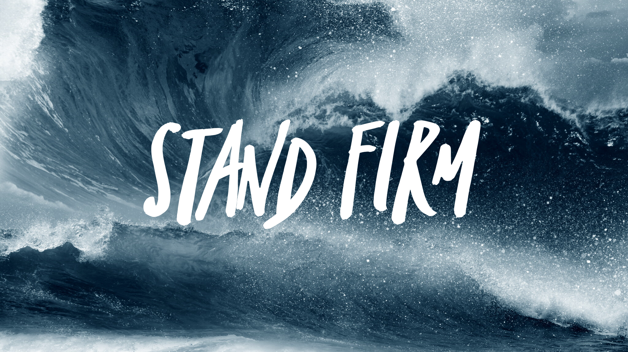 Stand Firm - (June 3, 2018 - August 5, 2018)
