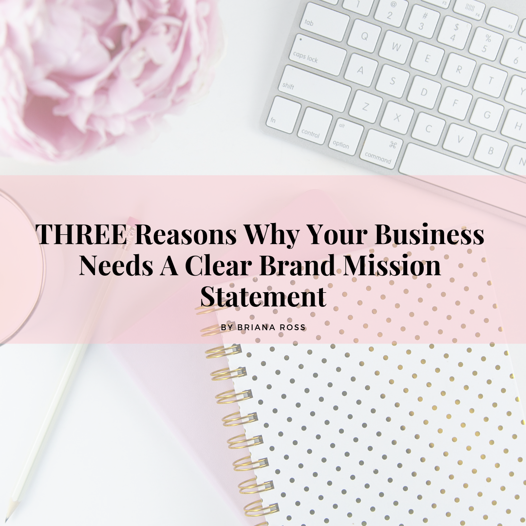 THREE Reasons Why Your Business Needs A Clear Brand Mission Statement