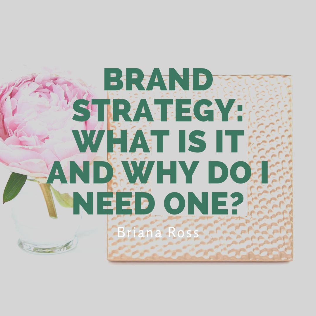 Brand Strategy_ What is it and why do I NEED one?.png