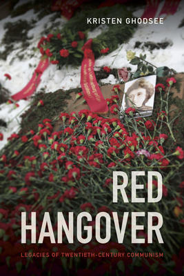 Red Hangover: Legacies of Twentieth-Century Communism - From Duke University Press, 2017