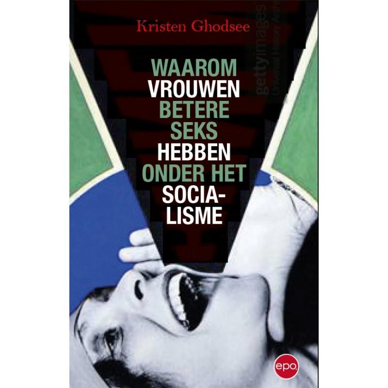 Dutch Cover_waarom-vrouwen-betere-seks-hebben-onder-het-socialisme.jpg