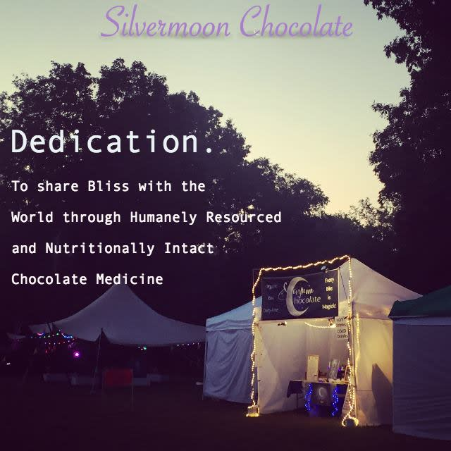 Silvermoon Chocolate. Dedication: to share bliss with the world through humanely resourced and nutritionally intact chocolate medicine.