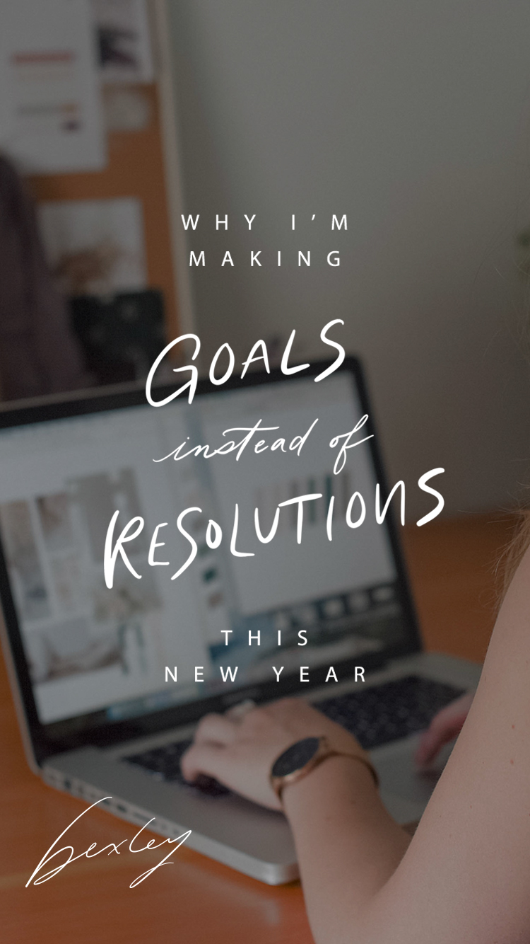Bexley Design Co // Why I'm Making Goals Instead of Resolutions This New Year