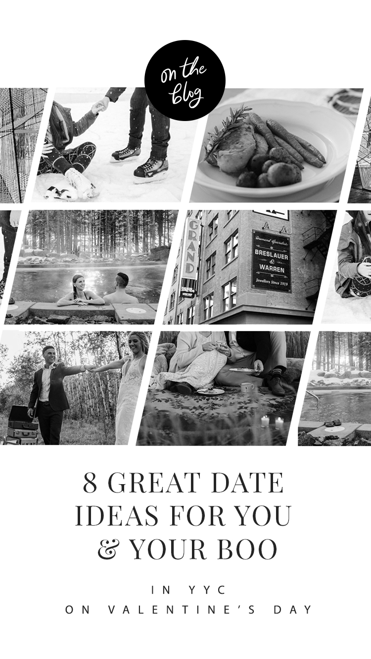 Valentine's Day in YYC // 8 Date Ideas for You and Your Boo