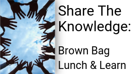 Share The Knowledge Brown Bag Lunch  Learn 02 17 19.png