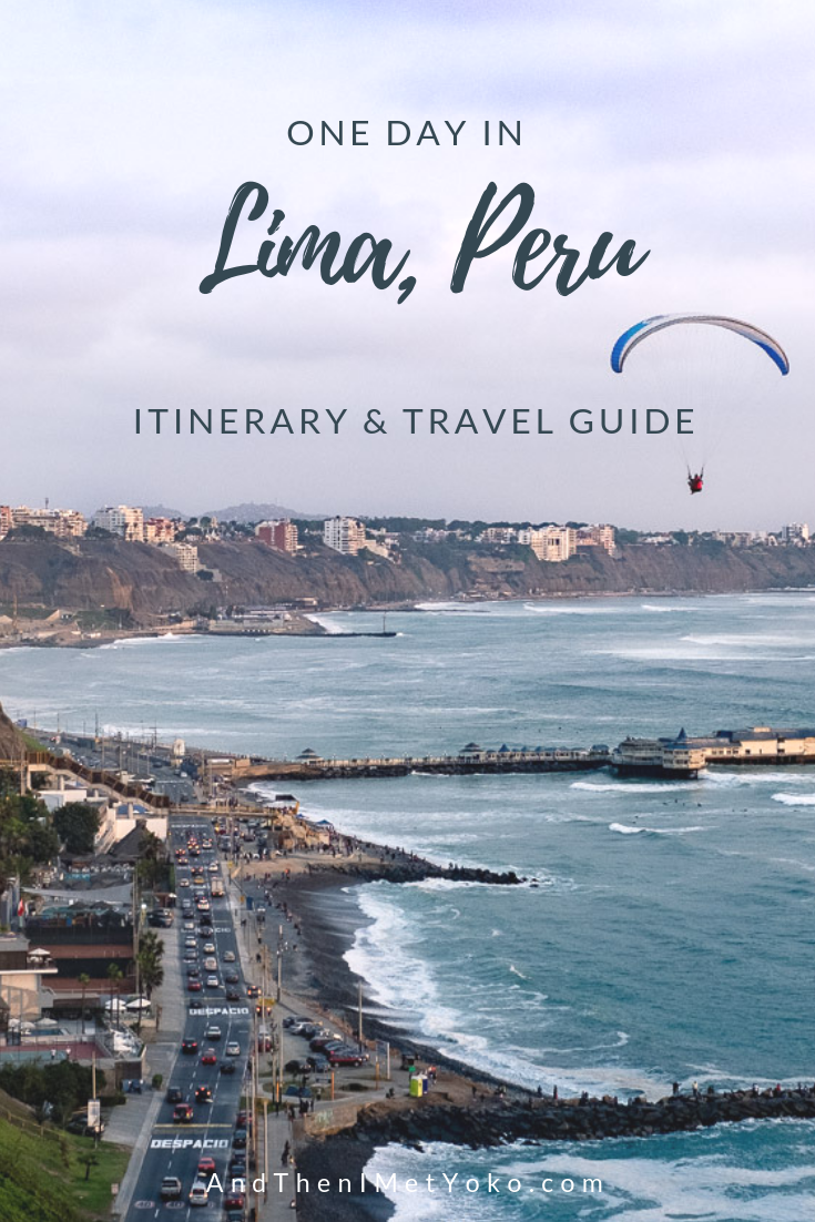 """Travel Guide for one day in Lima, Peru. Experience historical buildings, eat great food and enjoy sunset on the Pacific Coast. Travel photography and guide by © Natasha Lequepeys for """"And Then I Met Yoko"""". #photoblog #travelblog #travelperu"""