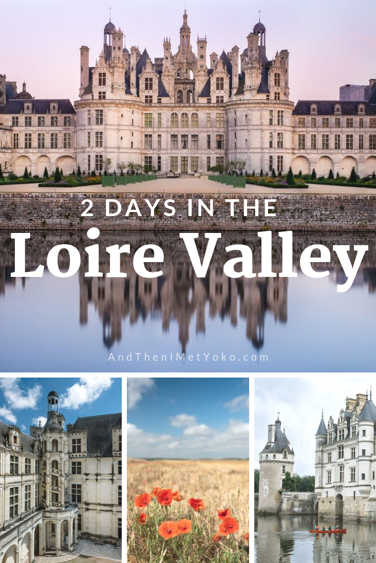 "Spend 2 days in the Loire Valley with this itinerary and visual travel guide. Explore the castles (chateaux) of Chambord, Chaumont, Chenonceau and Cheverny. Includes a map, travel tips and useful restaurant recommendations. ©Travel photography and guide made by Natasha Lequepeys for ""And Then I Met Yoko"". #loirevalley #france #travelguide #travelitinerary"