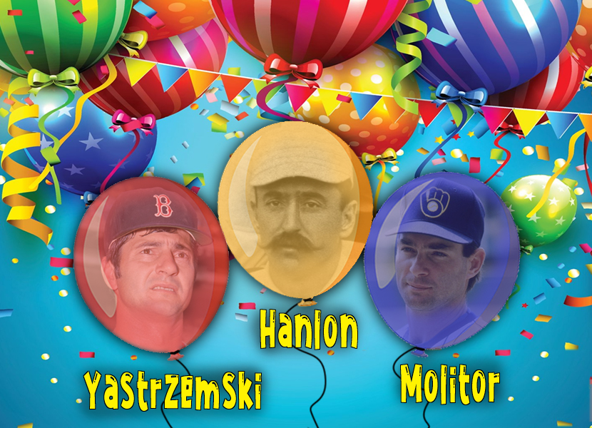 Three Hall of Fame players were born on Aug. 22: Carl Yastrzemski, Ned Hanlon and Paul Molitor