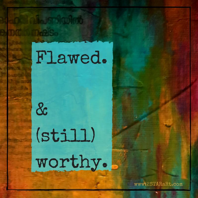 Flawed.& (still)worthy..png