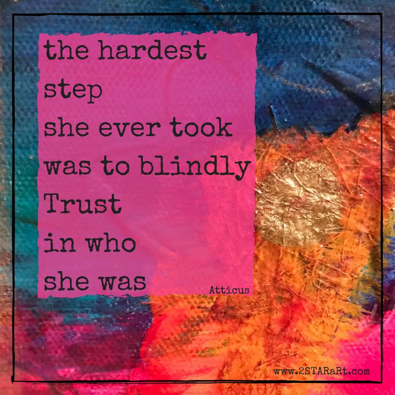 the hardeststepshe ever tookwas to blindlyTrustin whoshe was.png