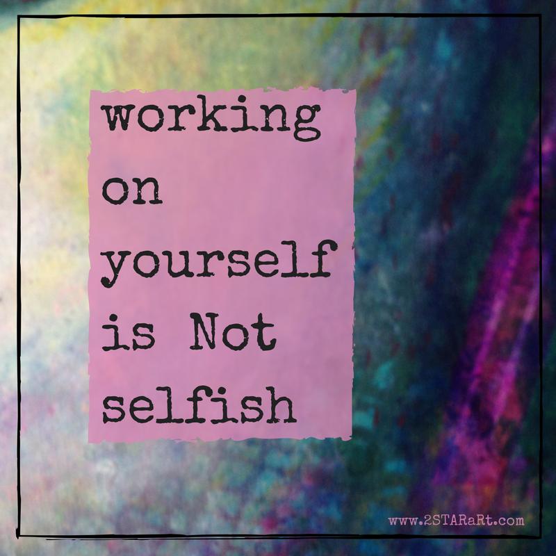 working onyourselfis Notselfish.png