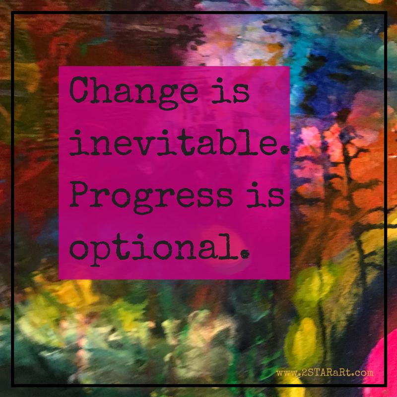 Change isinevitable.Progress isoptional..png