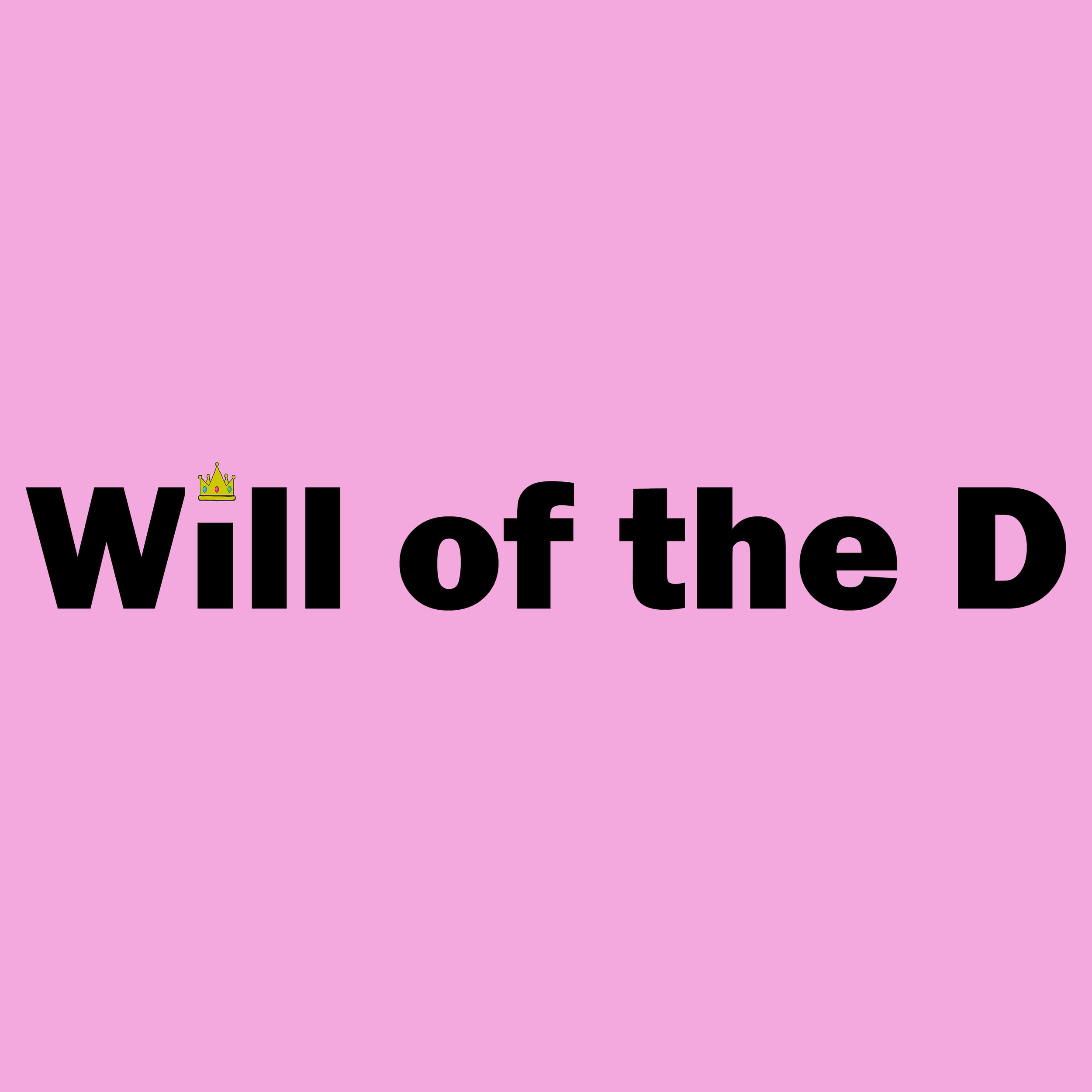Will of the D  (base pink).jpg