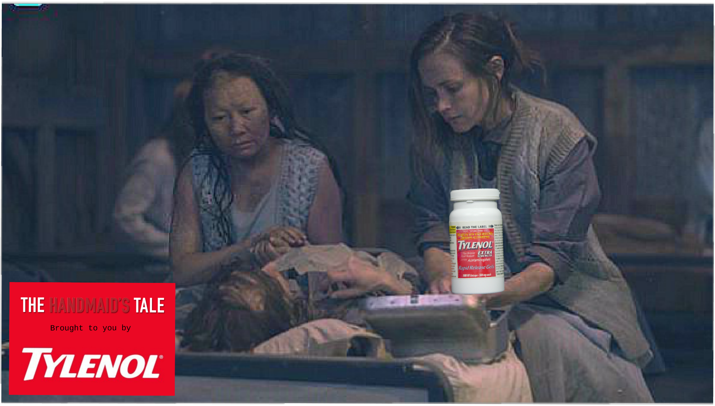 Handmaid's Tale: Brought to you by Tylenol.