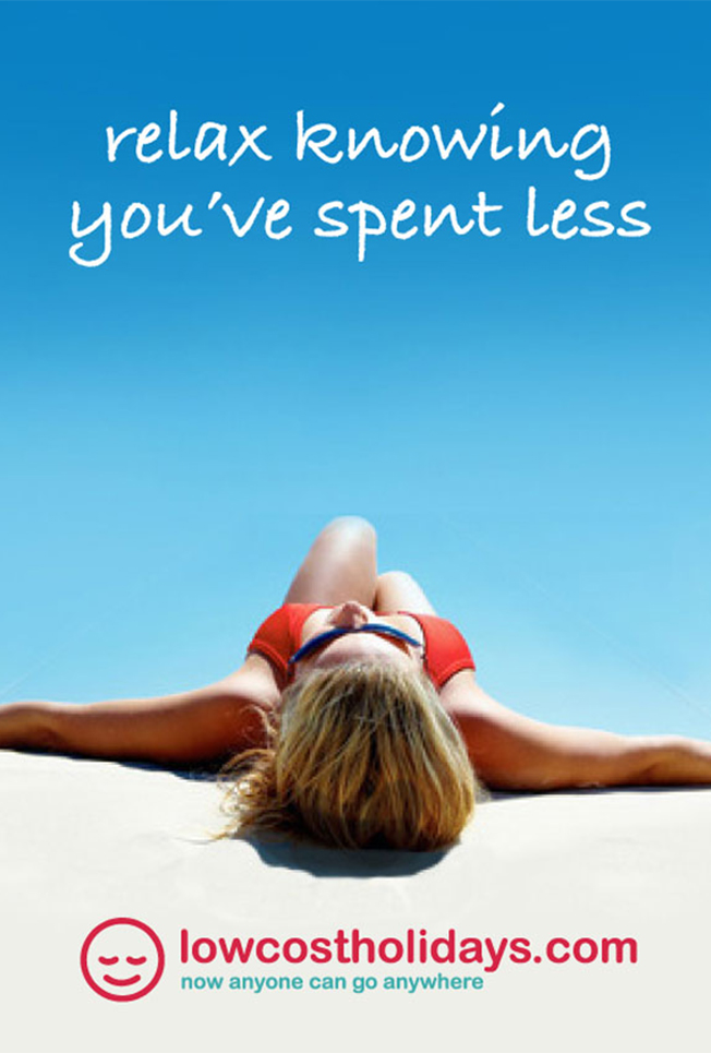 Above and below the line national advertising campaign:  Relax knowing you've spent less
