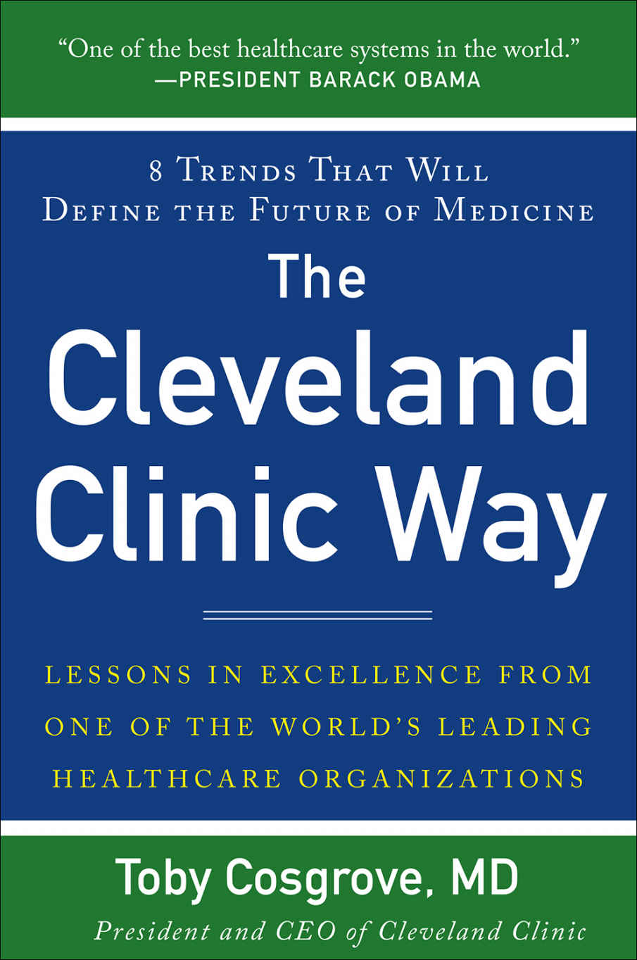 """""""A must-read for healthcare leaders, it's written in clear, incisive language that makes it just as valuable for the rest of us."""" —John Chambers, Chairman and CEO, Cisco"""