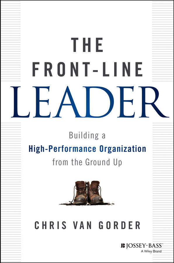 """""""This is the best book on how to create a great workplace I've read in years."""" —Robert Levering, cofounder, Great Place to Work® Institute; coauthor, the Fortune """"100 Best Companies to Work For Annual List"""""""