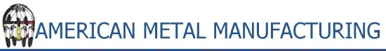American Metal Manufacturing is a full-service, versatile sheet metal shop. We can custom fabricate many items for you out of sheet metal, aluminum and stainless steel.  Phone: 773-649-9040 Click  HERE  to visit our website