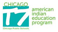 The mission of the Chicago American Indian Education Program is to ensure that each American Indian and Alaska Native child in Chicago Public Schools has equal access to educational opportunities.
