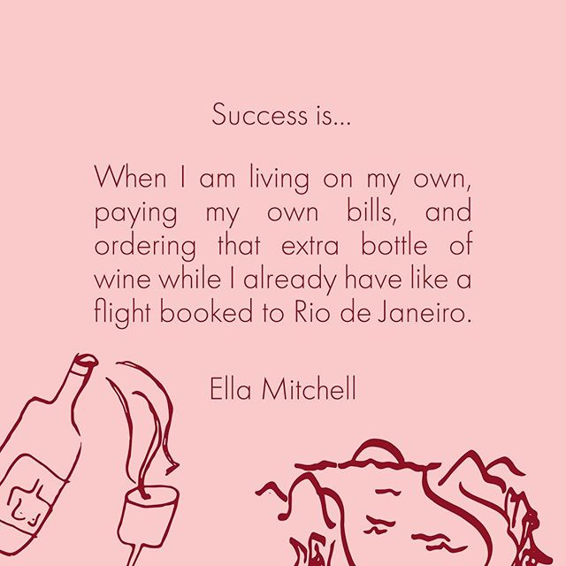 Success. It can be as simple as a bottle of wine.