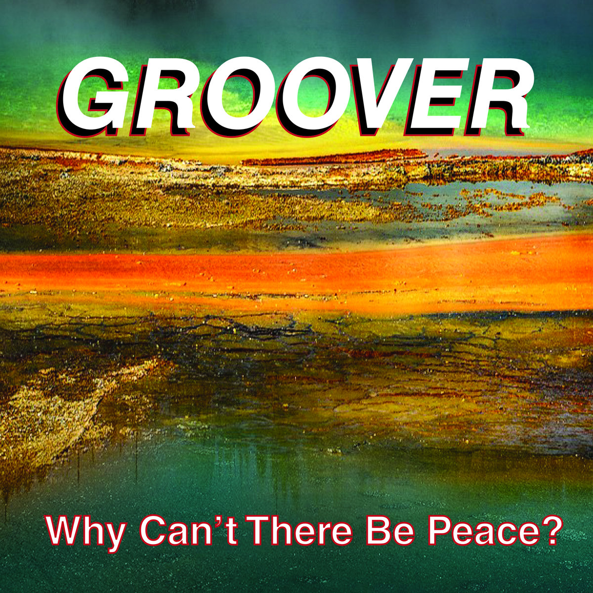 Groover - Why Can't There Be Peace