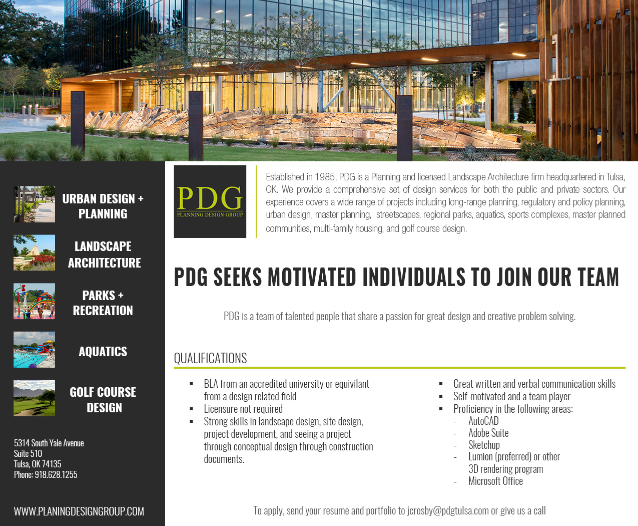 If interest, please send your resume and portfolio to  jcrosby@pdgtulsa.com  or give PDG a call at (918) 628-1255.