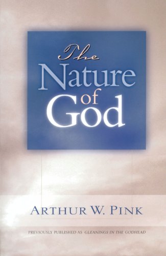 The Nature of God - Arthur W. Pink