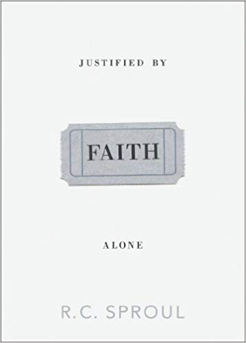 Justified By Faith Alone - R.C. Sproul
