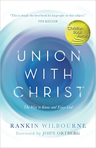 Union with Christ - Rankin Wilbourne